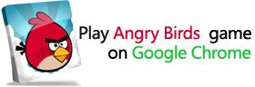 Play Angry Birds game on Google Chrome