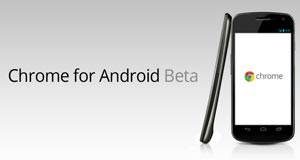 Google Chrome for Android Beta is available now